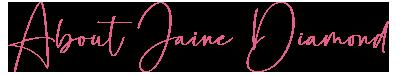 About Jaine Diamond